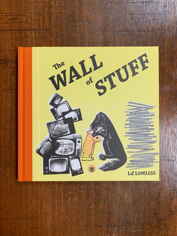 The Wall of Stuff by Liz Loveless