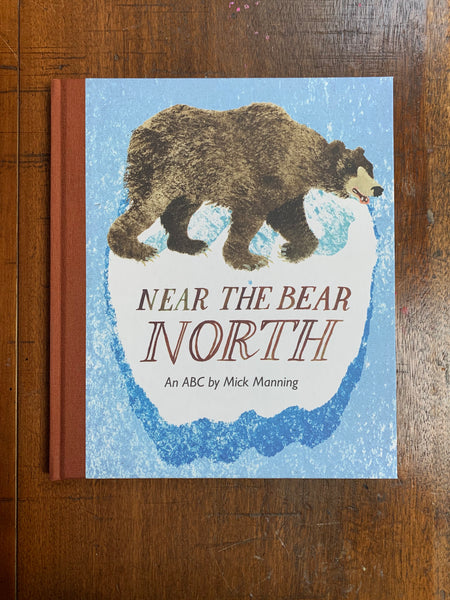 Near the Bear, North by Mick Manning