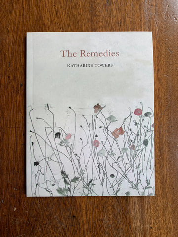 The Remedies by Katherine Towers