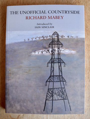 The Unofficial Countryside by Richard Mabey