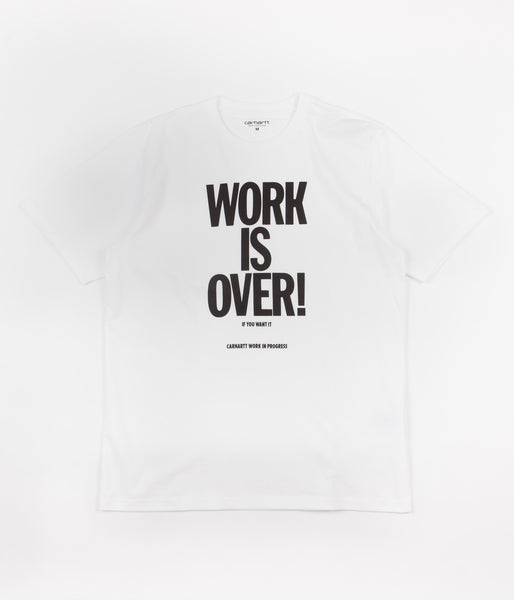 Carhartt Work Is Over T-Shirt - White / Black