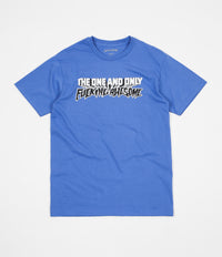 Fucking Awesome One And Only T-Shirt - Flo Blue