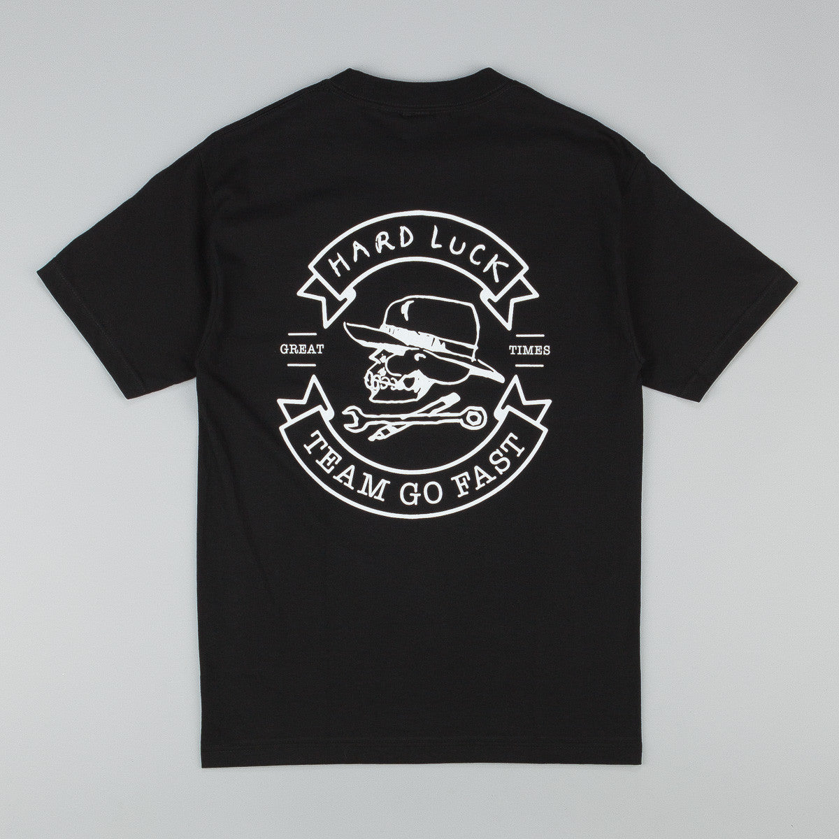 Hard Luck Great Times T-Shirt - Black