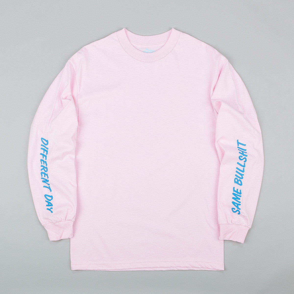 Managers Special Same Bullshit Different Day Long Sleeve T-Shirt - Pink