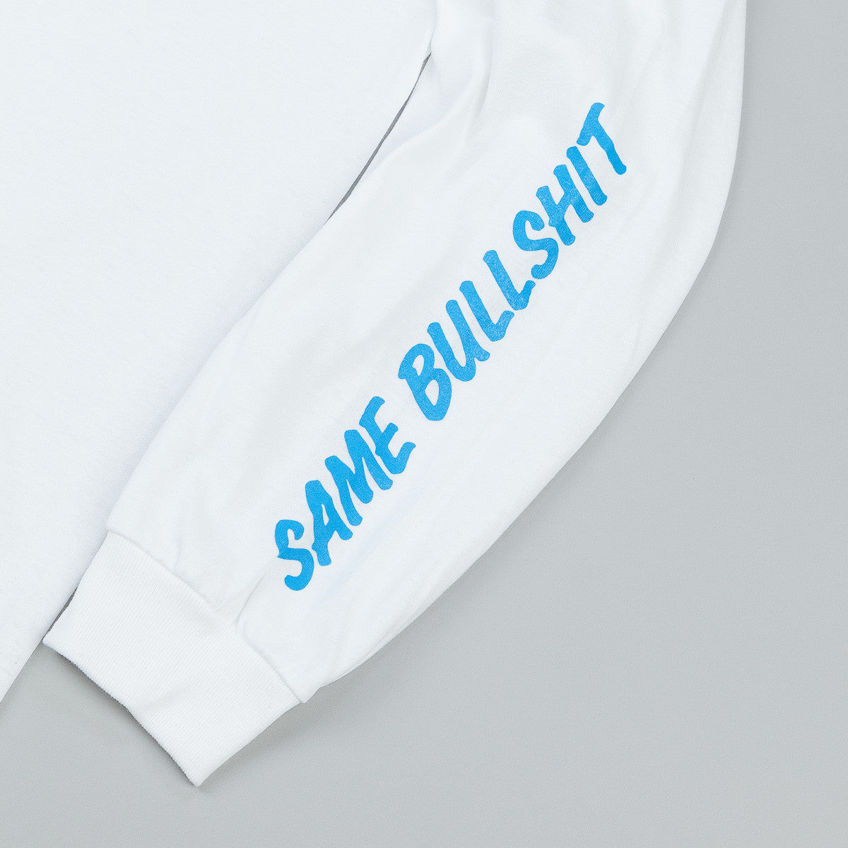 Managers Special Same Bullshit Different Day Long Sleeve T-Shirt - White