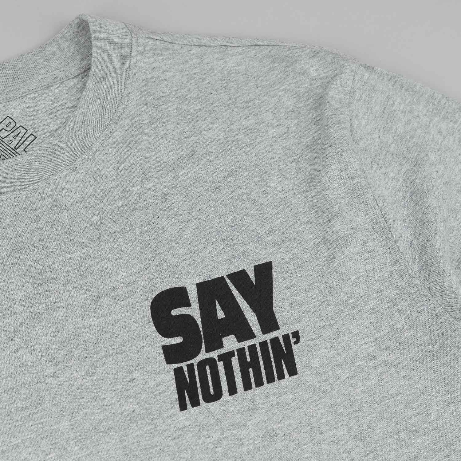 Palace Say Nothin' T-Shirt - Grey