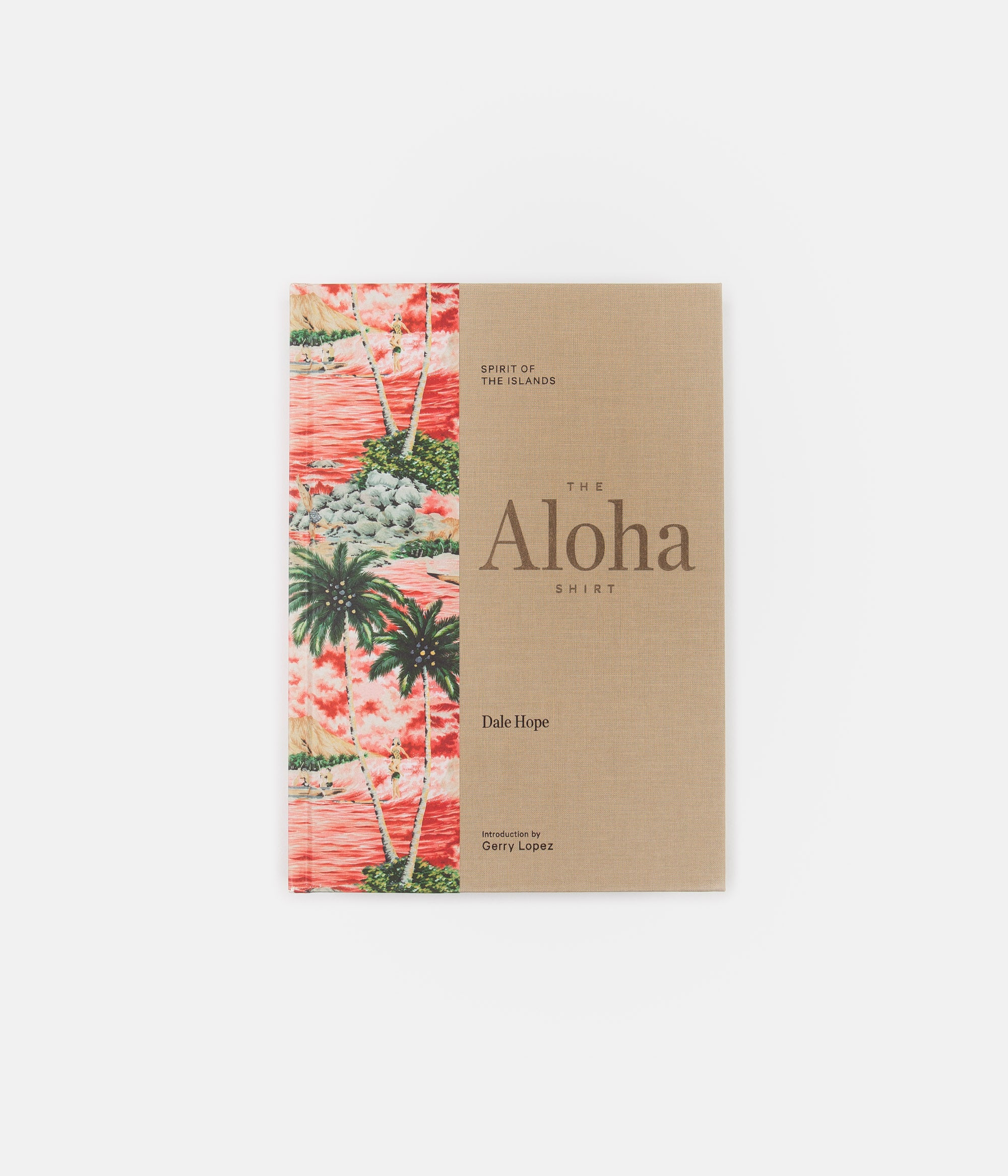 The Aloha Shirt: Spirit of the Islands (Hardcover) - Dale Hope