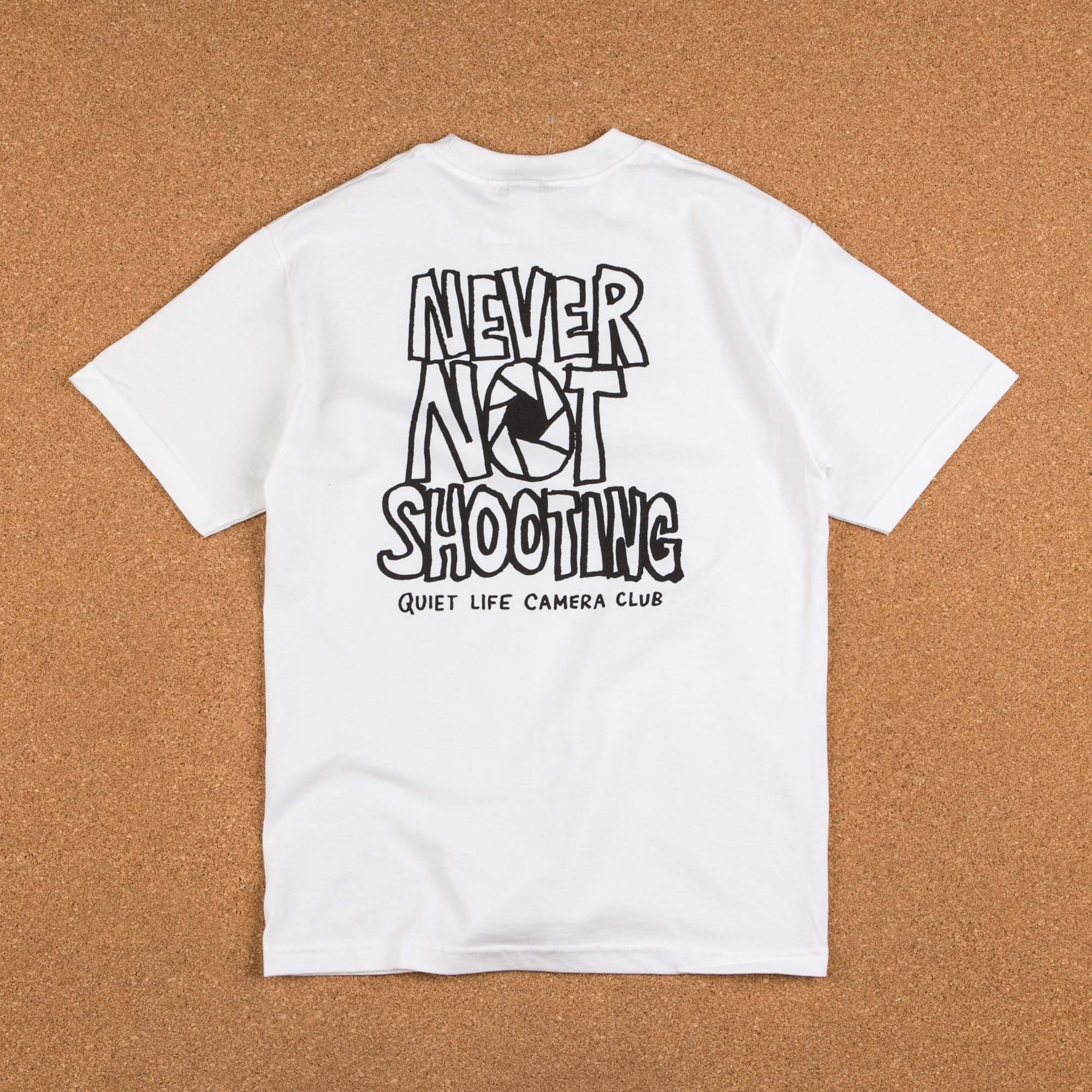 The Quiet Life Never Not Shooting T-Shirt - White