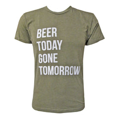 Beer Today Gone Tomorrow - Military Green
