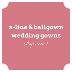Shop a-line and ballgown wedding dresses