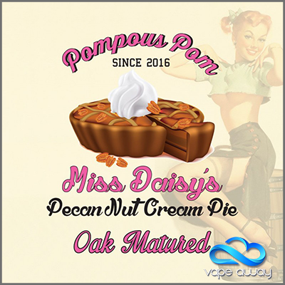 Pompous Pom - OAK AGED MISS DAISYS PECAN NUT CREAM PIE - Vape Away