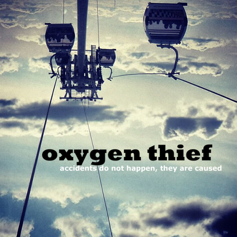 Oxygen Thief 'Accidents Do Not Happen, They Are Caused' (mini-album CD)