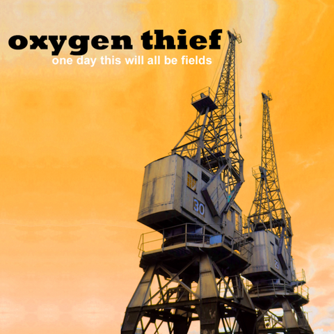 Oxygen Thief 'One Day This Will All Be Fields' (mini-album CD)