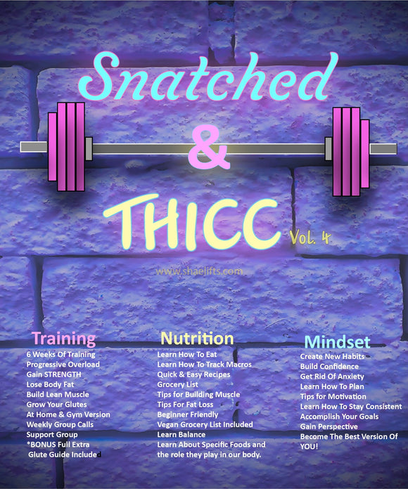 Snatched and Thicc Vol. 4 + Coaching