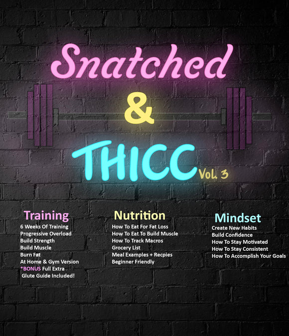 Snatched & Thicc Vol. 3 + Coaching