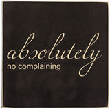 Absolutely No Complaining - Restful Home