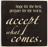 Accept What Comes - Restful Home