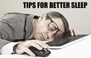 10 Tips For Better Sleep