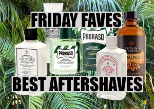 Friday Faves: Best Aftershave