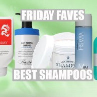 Friday Faves: Best Shampoos