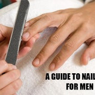 A Guide To Nail Care For Men