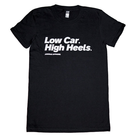 Low Car. High Heels.™ Tee
