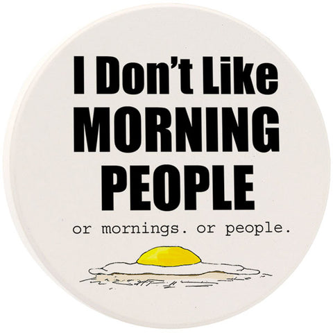 I Don't Like Morning People Car Coaster