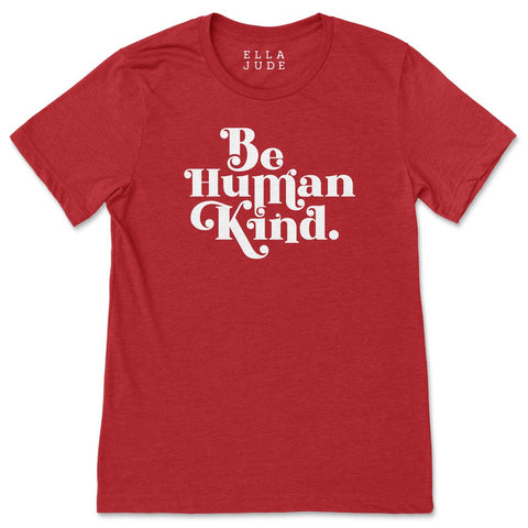 Be Human Kind T-Shirt