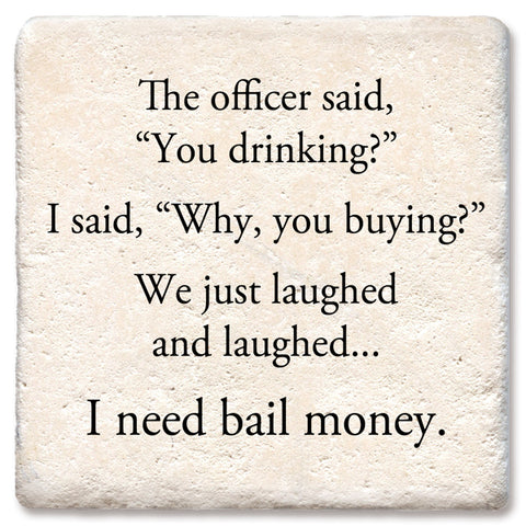 Need Bail Money Drink Coaster