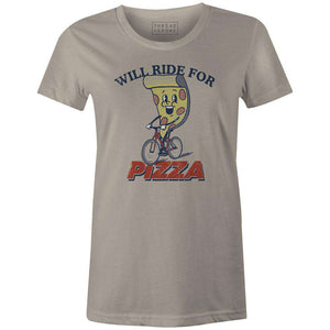 Women's T-shirt - Will Ride for Pizza