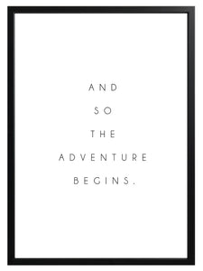 Adventure Quote Print - And So The Adventure Begins