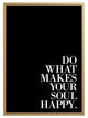 "Happy Soul Print - ""Do What Makes Your Soul Happy"""