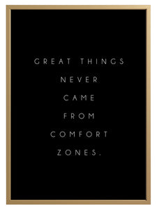 Comfort Zones Quote Print - 'Good Things Never Came From Comfort Zones'