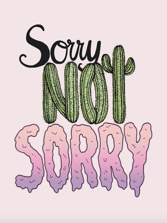 Sorry Not Sorry