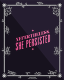 Cat Coquillette Print Products Nevertheless, She Persisted