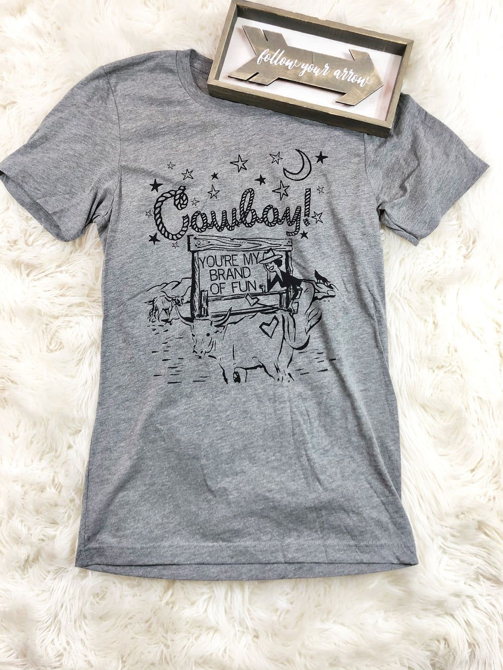 Cowboy Your My Brand Tee