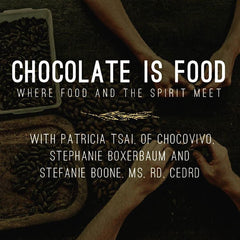 Chocolate is Food - July 14, $35