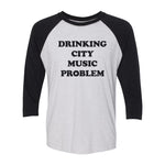 Drinking City Music Problem Raglan