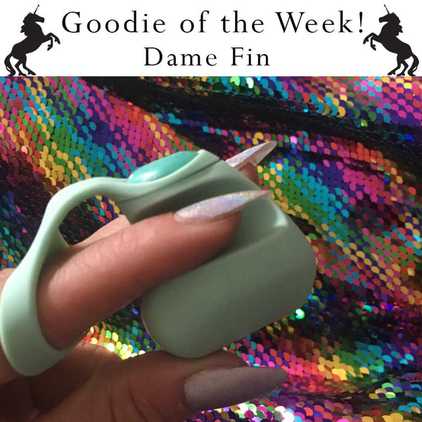 Goodie of the Week- Dame Fin