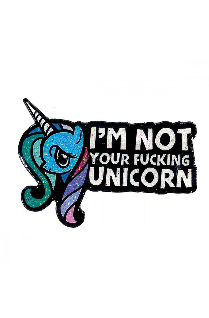 I'm Not Your F*cking Unicorn Enamel Pin