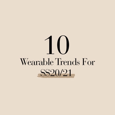 10 Wearable Trends for SS20/21