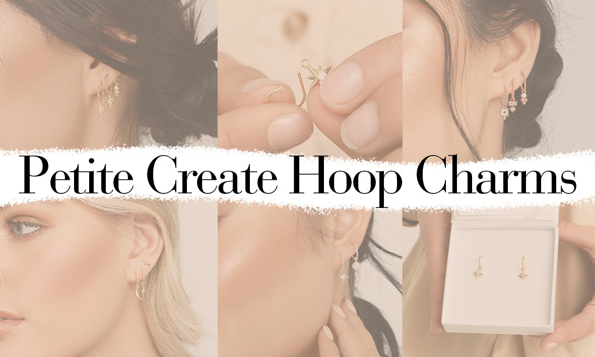 Collage of images of models wearing small hoops with tiny charms. The words Petite Create Hoop Charms are overlayed.