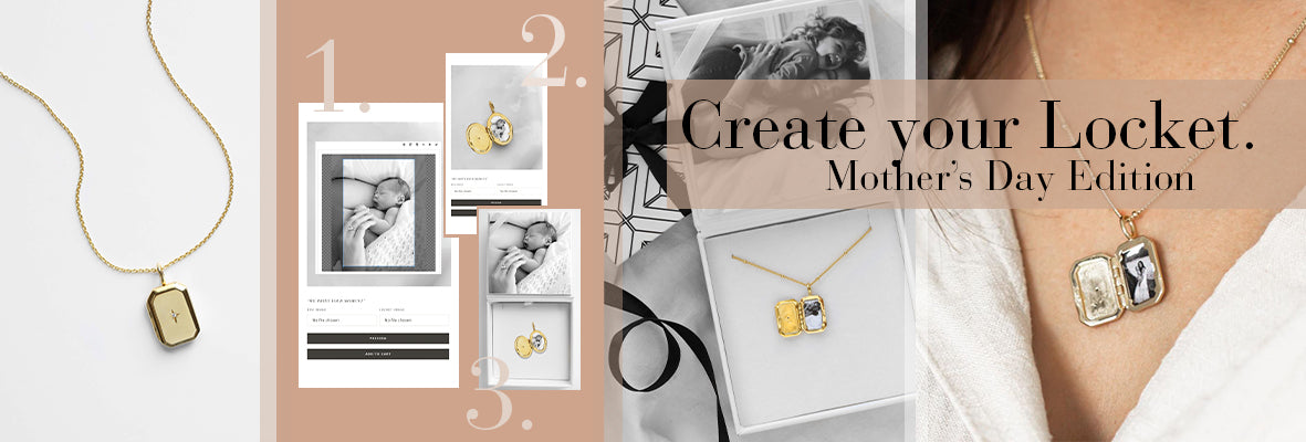 """Graphic showing an oval locket, images of uploading a photo to the website, and a locket worn around a neck, with the words """"Create your locket, Mother's day edition"""" overlayed"""