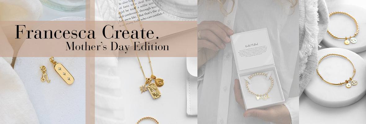 """Graphic displaying jewellery featuring charms such as tiny zodiac signs, pendants and charms with initials on them. The words """"Francesca Create, Mother's Day edition"""" are overlayed"""