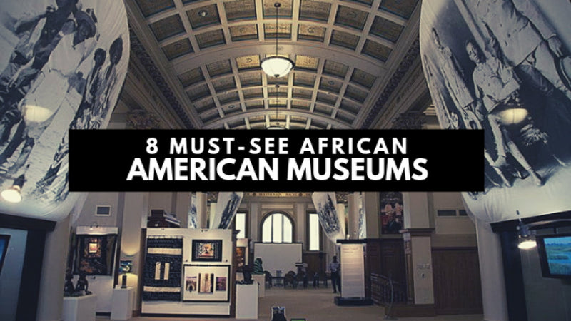 8 Must-Visit African American Museums