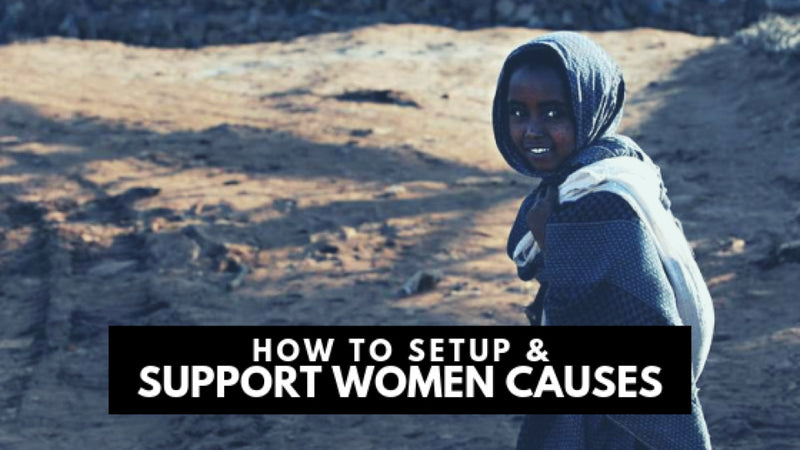 Here is How You Can Step Up & Support Women's Causes