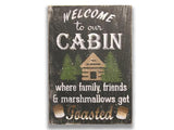 Welcome To Our Cabin Family & Friends Get Toasted Sign