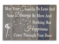May Your Troubles Be Less And Your Blessings Be More Wood Sign