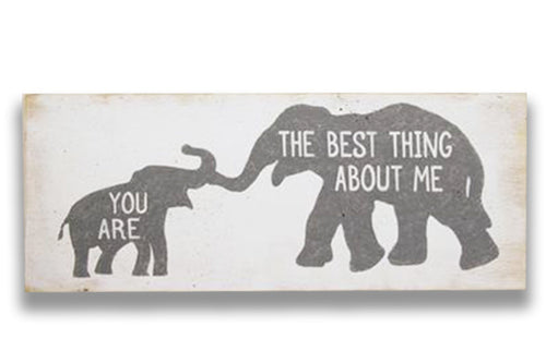 You Are The Best Thing About Me Wood Nursery Wall Sign