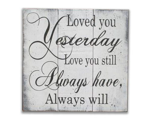 loved you yesterday love you still rustic wedding wall quotes